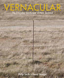 Vernacular: The Everyday Landscape of New Zealand by Philip Smith