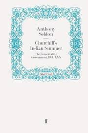 Churchill's Indian Summer by Anthony Seldon