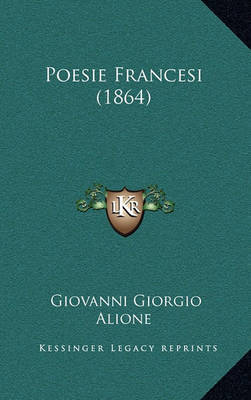 Poesie Francesi (1864) by Giovanni Giorgio Alione