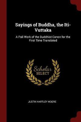 Sayings of Buddha, the Iti-Vuttaka by Justin Hartley Moore image