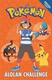 The Official Pokemon Fiction: Alolan Challenge by Pokemon