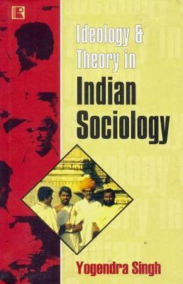 Ideology & Theory in Indian Sociology by Yogendra Singh image