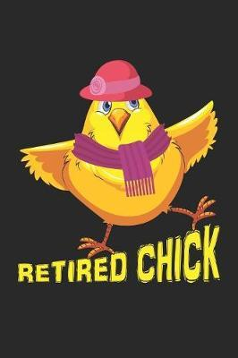 Retired Chick by Retirement Publishing