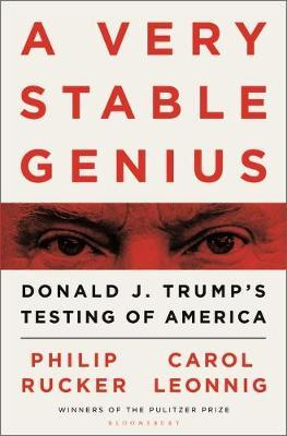 A Very Stable Genius by Carol D. Leonnig