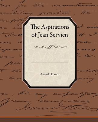 The Aspirations of Jean Servien by Anatole France image