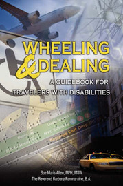 Wheeling & Dealing : A Guidebook for Travelers with Disabilities by Sue Maris Allen