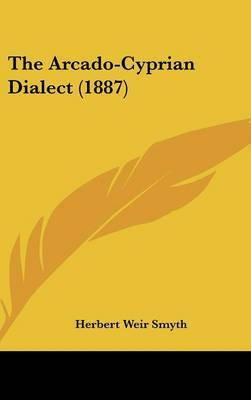 The Arcado-Cyprian Dialect (1887) by Herbert Weir Smyth image