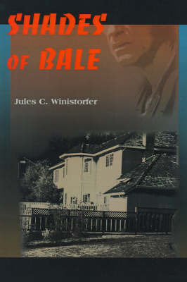 Shades of Bale by Jules C. Winistorfer