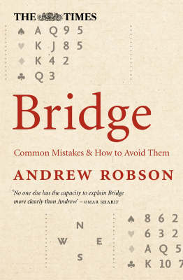 """The """"Times"""" Bridge: Common Mistakes and How to Avoid Them by Andrew Robson"""