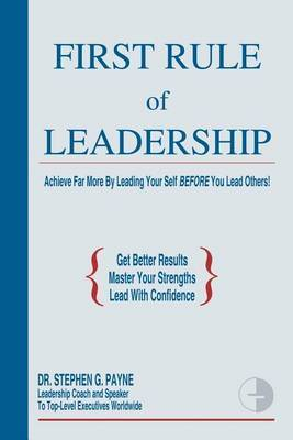 First Rule of Leadership by Stephen G. Payne image