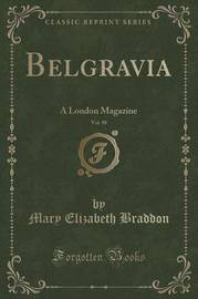 Belgravia, Vol. 98 by Mary , Elizabeth Braddon