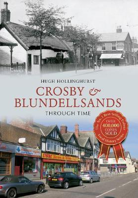 Crosby & Blundellsands Through Time by Hugh Hollinghurst