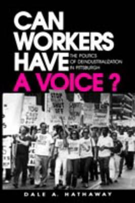 Can Workers Have A Voice? by Dale A. Hathaway