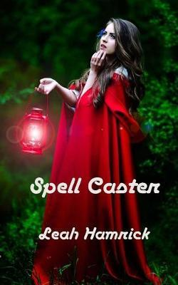 Spell Caster by Leah Hamrick
