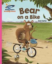 Reading Planet - Bear on a Bike - Pink B: Galaxy by Zoe Clarke