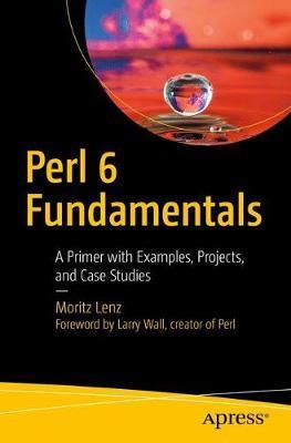 Perl 6 Fundamentals by Moritz Lenz image