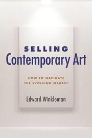 Selling Contemporary Art by Edward Winkleman