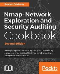 Nmap: Network Exploration and Security Auditing Cookbook - by Paulino Calderon Pale