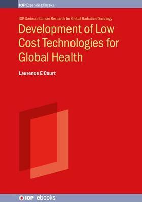 Development of Low Cost Technologies for Global Health by Laurence E Court