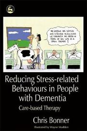 Reducing Stress-related Behaviours in People with Dementia by Chris Bonner