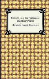 Sonnets from the Portuguese and Other Poems by Elizabeth (Barrett) Browning