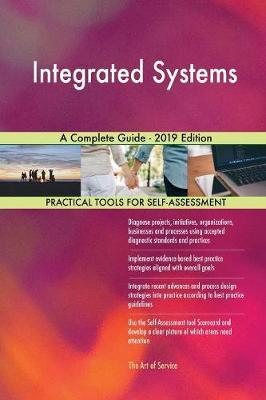 Integrated Systems A Complete Guide - 2019 Edition by Gerardus Blokdyk image