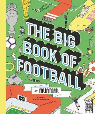 The Big Book of Football by MUNDIAL by Mundial
