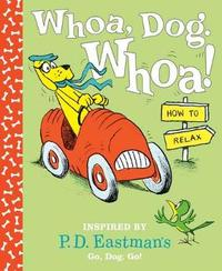 Whoa, Dog. Whoa! How to Relax by P.D. Eastman image