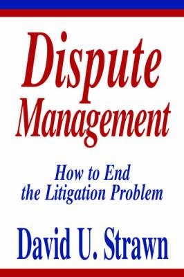 Dispute Management by David U. Strawn J. D. image