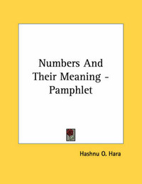 Numbers and Their Meaning - Pamphlet by Hashnu O. Hara