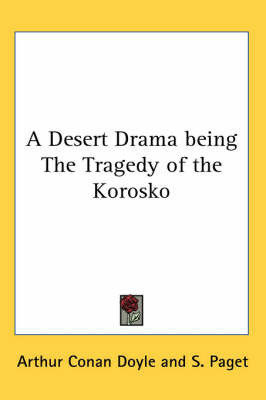 A Desert Drama Being The Tragedy of the Korosko by Arthur Conan Doyle
