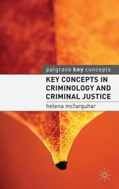 Key Concepts in Criminology and Criminal Justice by Helena McFarquhar image
