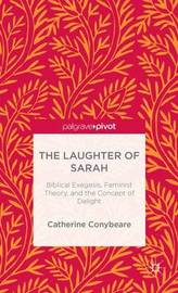 The Laughter of Sarah by Catherine Conybeare