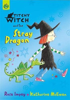 Titchy Witch And The Stray Dragon by Rose Impey image