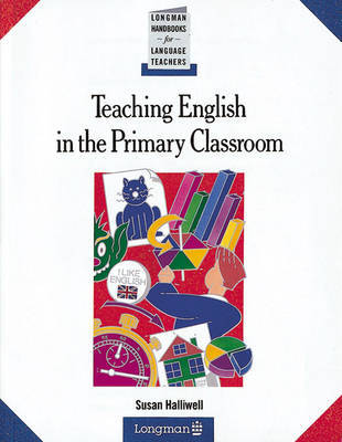 Teaching English in the Primary Classroom by Susan Halliwell image