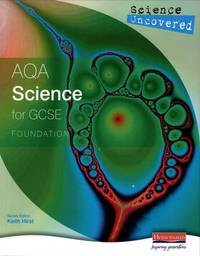 Science Uncovered: AQA Science for GCSE Foundation Student Book by Ben Clyde image