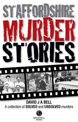 Staffordshire Murder Stories by David Bell