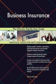 Business Insurance the Ultimate Step-By-Step Guide by Gerardus Blokdyk image