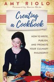 Creating a Cookbook by Amy Riolo