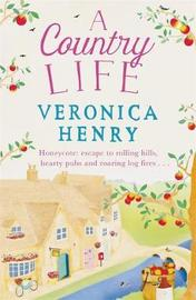 A Country Life by Veronica Henry