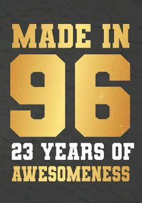 Made In 96 23 Years Of Awesomeness by Omi Gift Kech