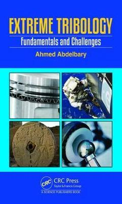 Extreme Tribology by Ahmed Abdelbary