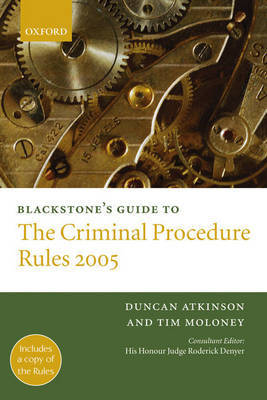 Blackstone's Guide to the Criminal Procedure Rules: 2005 by Duncan Atkinson image