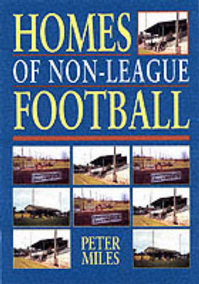 Homes of Non-league Football by Peter Miles image