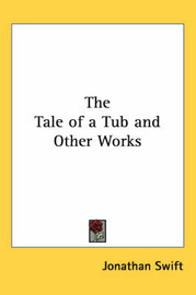 The Tale of a Tub and Other Works by Jonathan Swift image