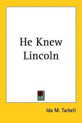 He Knew Lincoln by Ida M Tarbell image