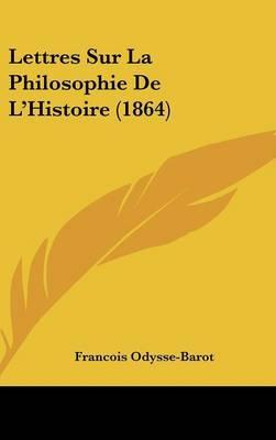 Lettres Sur La Philosophie de L'Histoire (1864) by Francois Odysse-Barot image