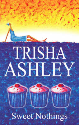 Sweet Nothings by Trisha Ashley