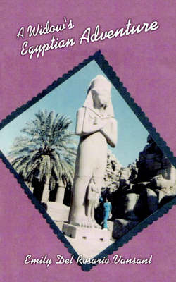 A Widow's Egyptian Adventure by Emily Del Rosario Vansant