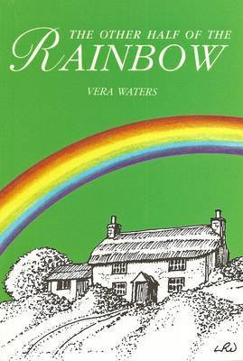 The Other Half of the Rainbow by Vera Waters